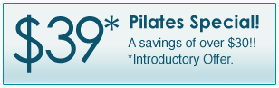 $39 Pilates Special! A Savings of Over $30. Special Introductory Offer