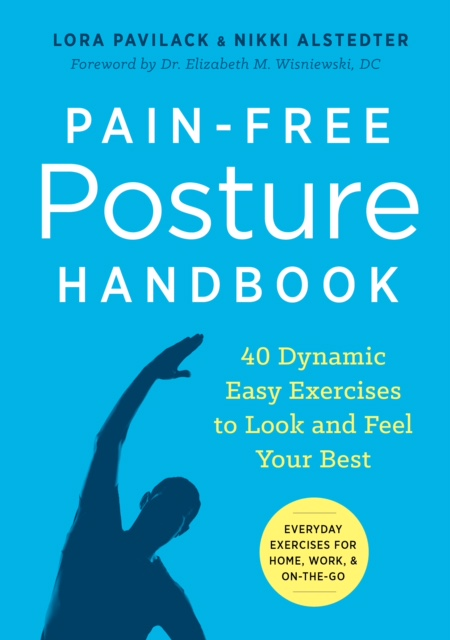 The Pain-Free Posture Handbook by Lora Pavilack and Nikki Alstedter